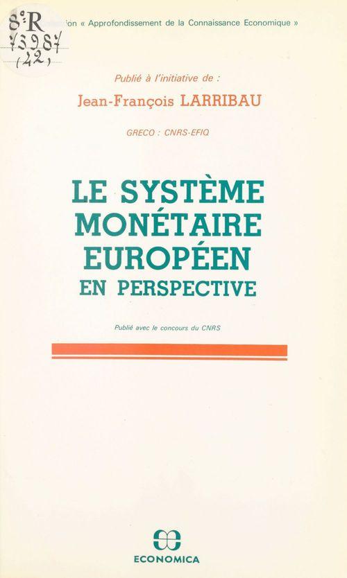 Le Système monétaire européen en perspective. Actes