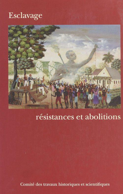 Congrès national des sociétés historiques et scientifiques Esclavage : Résistances et abolitions