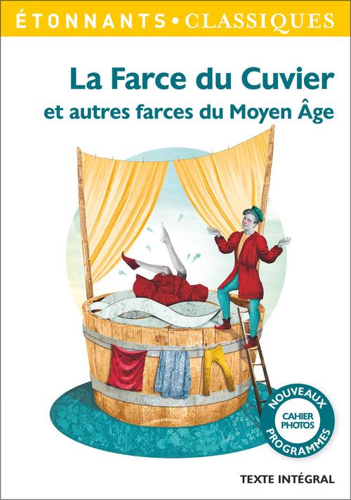 Anonyme La Farce du Cuvier. Et autres farces du Moyen Âge