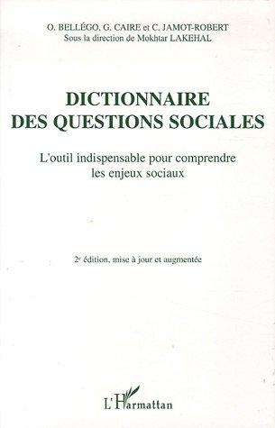 Caire Lakehal Dictionnaire Des Questions Sociales ; L'Outil Indispensable Pour Comprendre Les Enjeux Sociaux