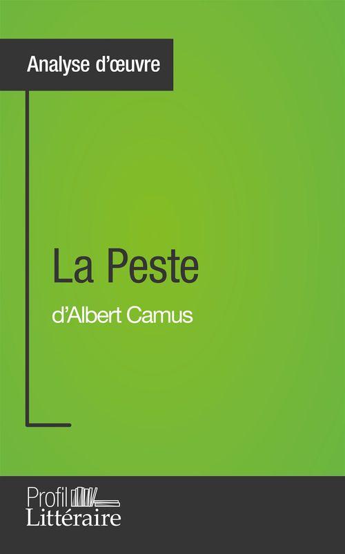Eléonore Sibourg La Peste d'Albert Camus (Analyse approfondie)