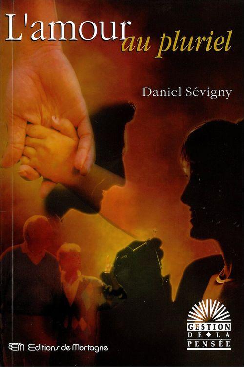 Daniel Sevigny L'amour au pluriel