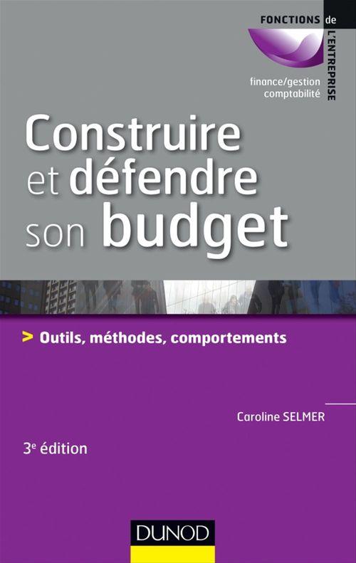 Caroline Selmer Construire et défendre son budget - 3e éd.