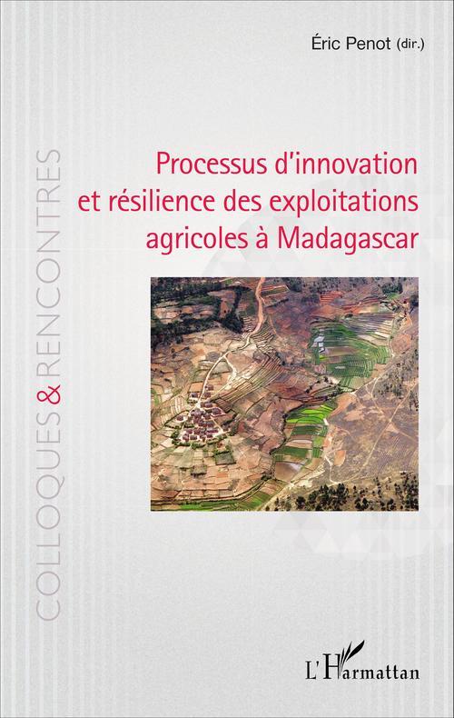 Eric Penot Processus d'innovation et résilience des exploitations agricoles à Madagascar