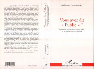"""Emmanuelle Levy Vous avez dit """"Public"""" ? situations de gestion dans le secteur public ; de la coproduction à la régulation"""