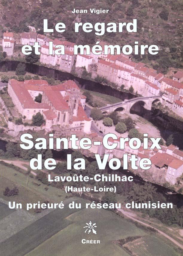 Jean Vigier Sainte-Croix de la Volte ; le regard et la mémoire