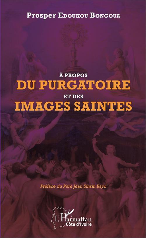 Prosper Edoukou Bongoua A propos du purgatoire et des images saintes
