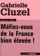 M�fiez-vous de la France bien �lev�e !