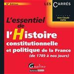 Jean-Claude Zarka L'essentiel de l'histoire constitutionnelle et politique de la France (de 1789 à nos jours) - 6e édition
