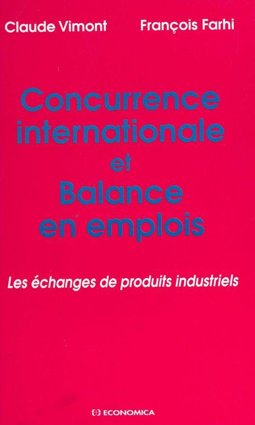 Concurrence internationale et balance en emplois : les échanges de produits industriels