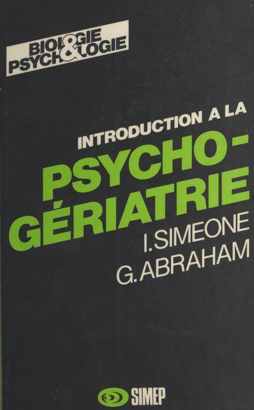 Georges Abraham Introduction à la psycho-gériatrie