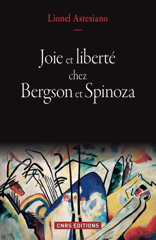 Lionel Astesiano Joie et liberté chez Bergson et Spinoza