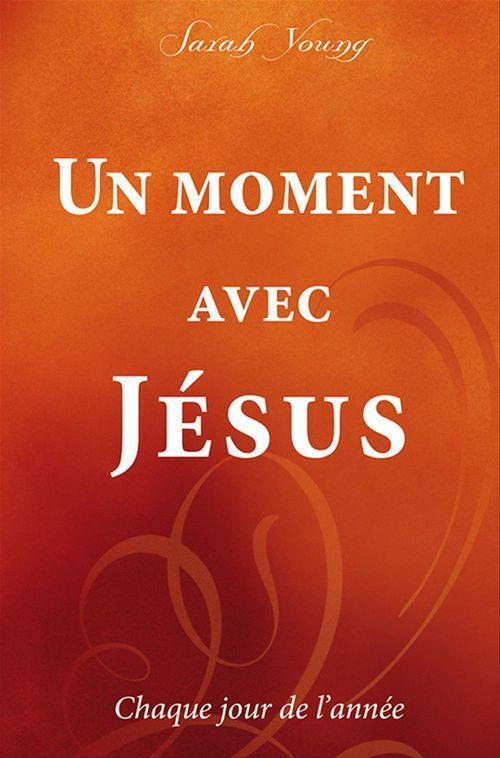 SARAH YOUNG Un moment avec Jésus