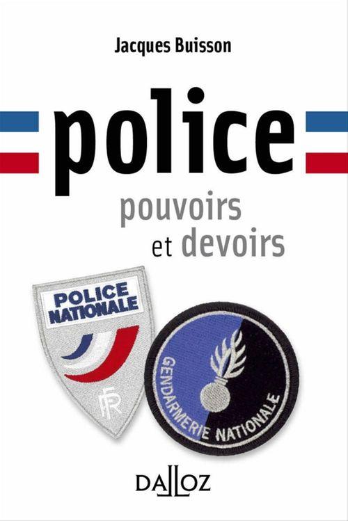 Jacques Buisson Police, pouvoirs et devoirs