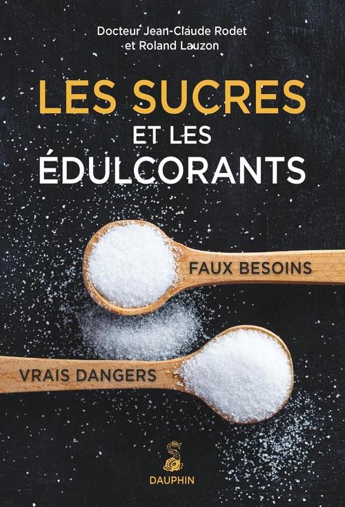 Dr Jean-Claude Rodet Les sucres et les édulcorants