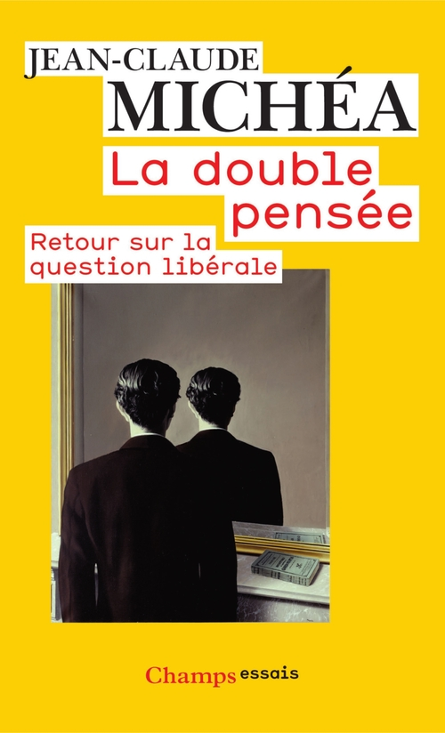 La double pensée ; retour sur la question libérale