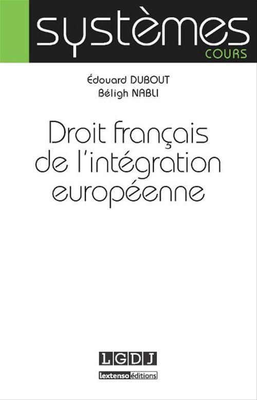 Edouard Dubout Beligh Nabli Droit français de l'intégration européenne