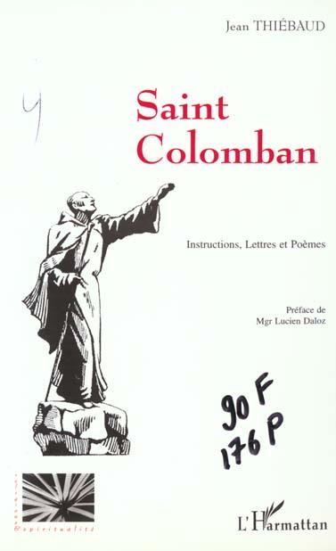 Jean-Marie Thiebaud Saint Colomban ; instructions, lettres et poèmes