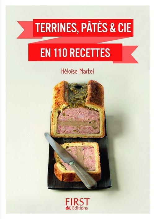 Héloïse MARTEL Petit Livre de - Terrines, pâtés & cie en 110 recettes