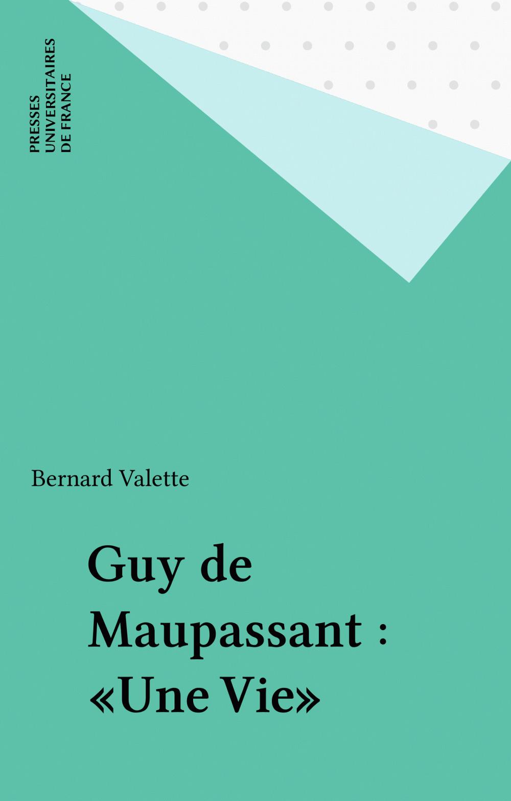 Guy de Maupassant : «Une Vie»