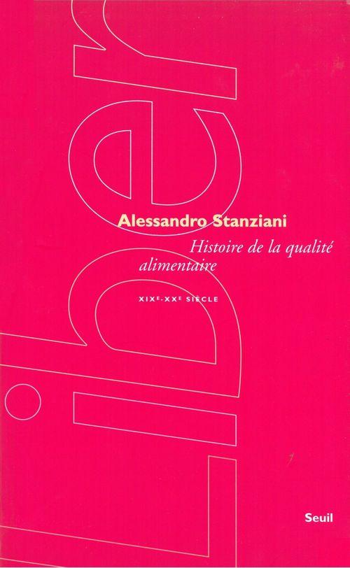 Alessandro Stanziani Histoire de la qualité alimentaire (XIXe-XXe siècl