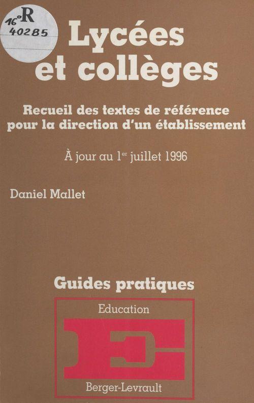 Lycées et collèges : recueil des textes de référence pour la direction d'un établissement
