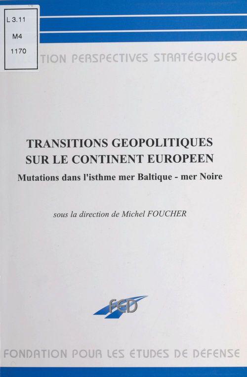 Transitions géopolitiques sur le continent européen : mutations dans l'isthme mer Baltique-mer Noire
