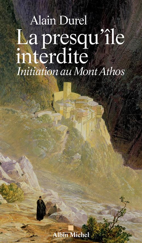 La presqu'île interdite ; initiation au mont Athos