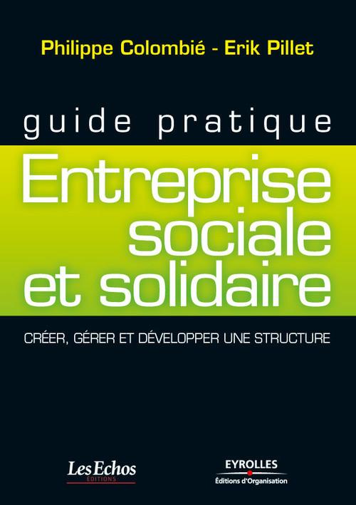 Philippe Colombié Guide pratique - Entreprise sociale et solidaire