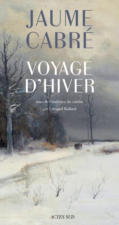 Jaume Cabre Voyage d'hiver