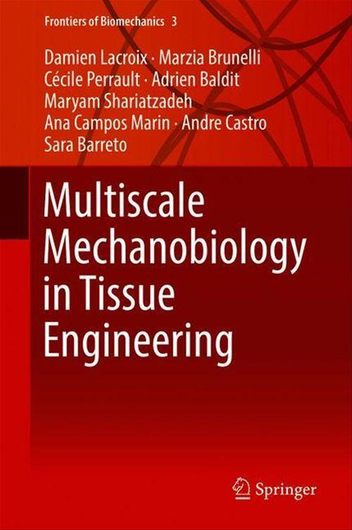 Collectif Multiscale Mechanobiology in Tissue Engineering