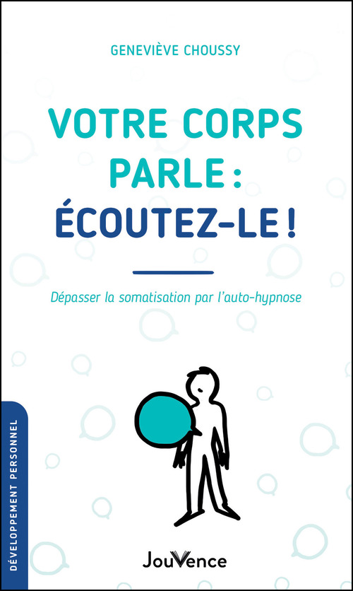 Geneviève Choussy Desloges Votre corps parle : écoutez-le !