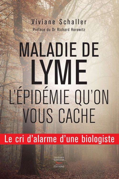 Viviane Schaller Maladie de Lyme, l'épidémie qu'on vous cache