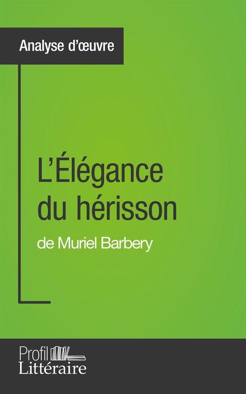 Harmony Vanderborght L'Élégance du hérisson de Muriel Barbery (Analyse approfondie)