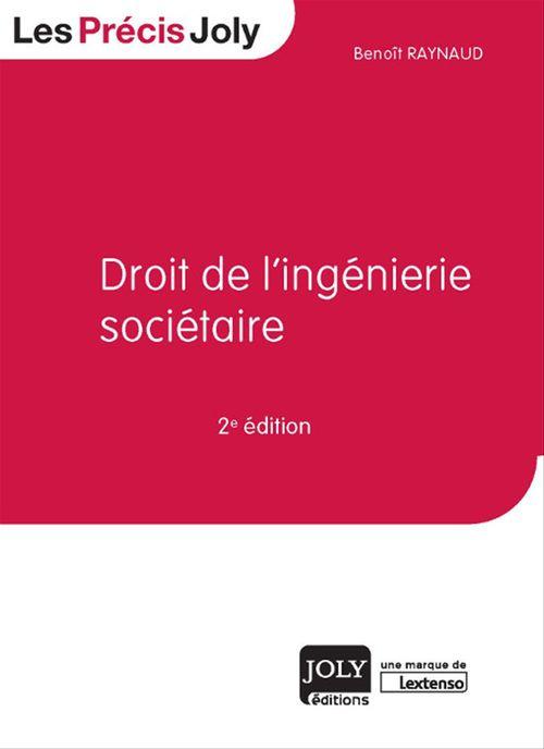Benoît Raynaud Droit de l'ingénierie sociétaire - 2e édition