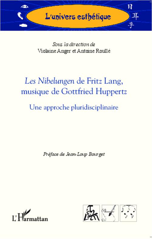 Violaine Anger Les Nibelungen de Fritz Lang, musique de Gottfried Huppertz