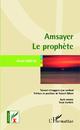 Amsayer, le prophète