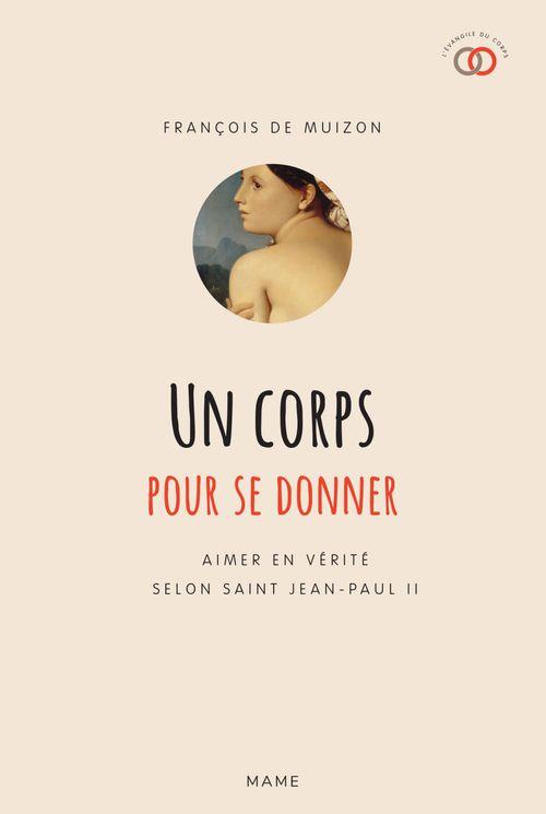 François de Muizon Un corps pour se donner