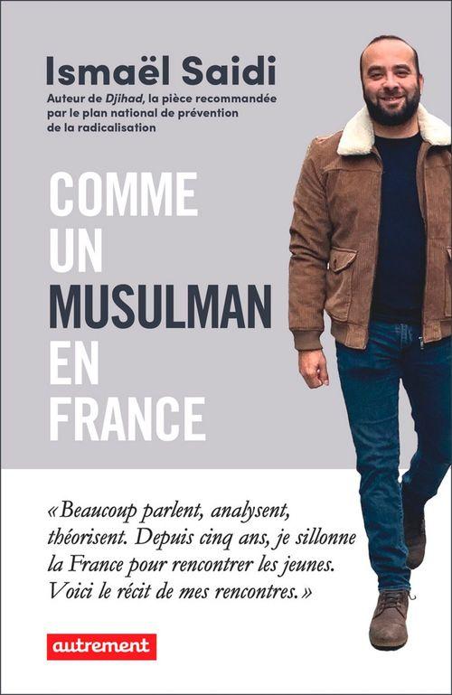 Comme un musulman en France ; mon road trip dans les quartiers