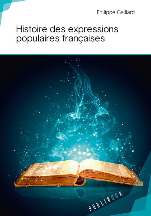 Histoire des expressions populaires françaises