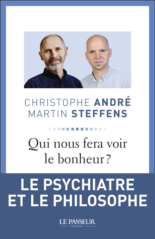 Christophe Andre Qui nous fera voir le bonheur ?