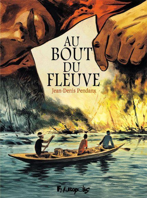 Jean-Denis Pendanx Au bout du fleuve