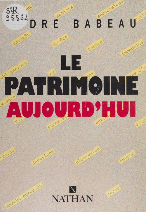 André Babeau Le Patrimoine aujourd'hui