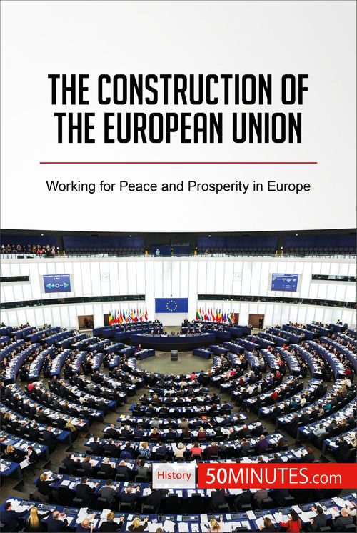 50MINUTES.COM The Construction of the European Union