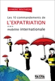 Les 10 commandements de l'expatriation et de la mobilit� internationale