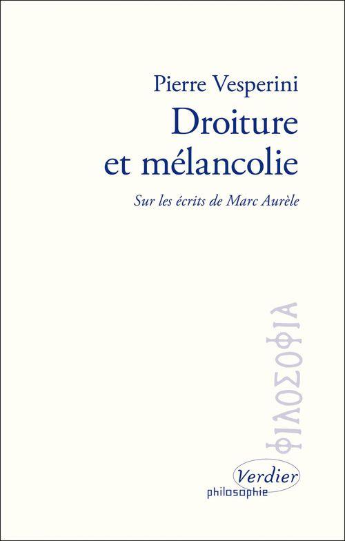 Pierre Vesperini Droiture et mélancolie