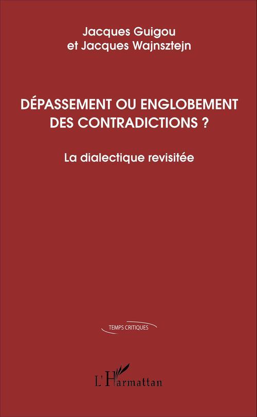 Jacques Guigou Dépassement ou englobement des contradictions ?