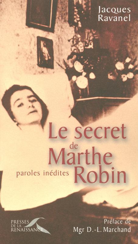 Père Jacques RAVANEL Le secret de Marthe Robin