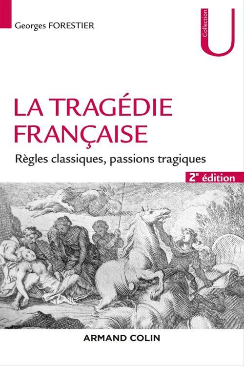 La tragédie française - 2e éd.