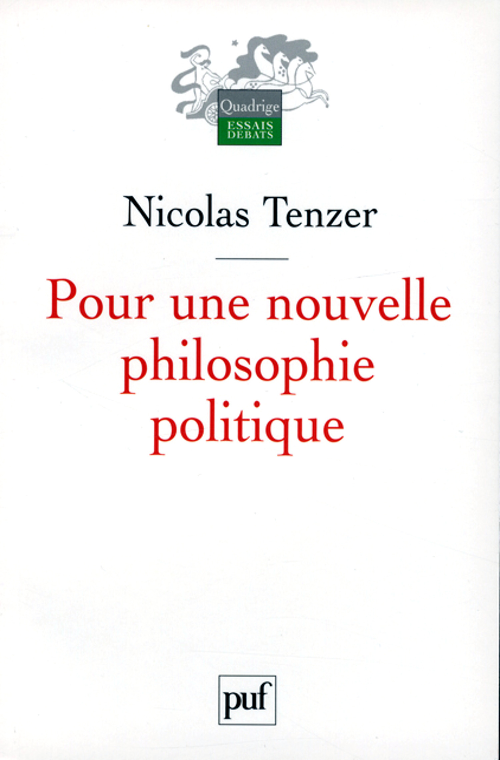 Nicolas Tenzer Pour une nouvelle philosophie politique